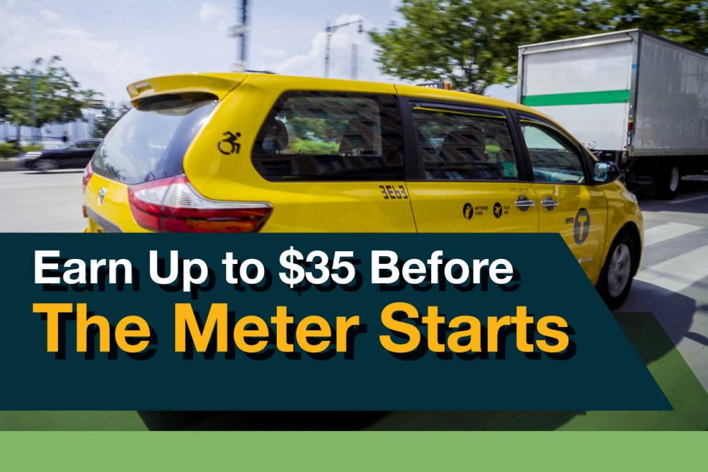"""A yellow wheelchair accessible taxi drives on a New York City street. Text in front of the photo reads """"Earn up to $35 before the meter starts!"""""""