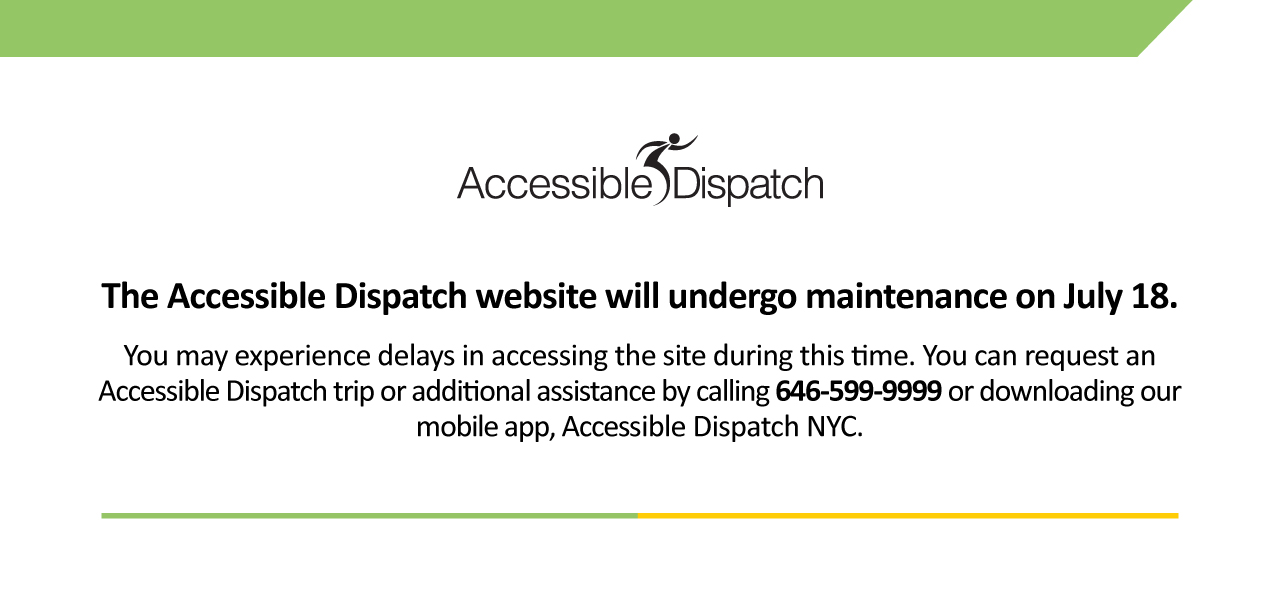 The Accessible Dispatch website will undergo maintenance on July 18